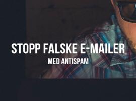 Stopp falske e-mailer med antispam
