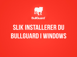 Slik installerer du BullGuard i Windows