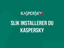 Slik installerer du Kaspersky