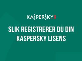 Slik registrerer du din Kaspersky lisens