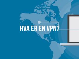 Hva er en VPN?